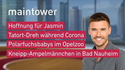Themen sind u.a.: Hoffnung für Jasmin, Tatort-Dreh während Corona, Polarfuchbabys im Opelzoo, Kneipp-Ampelmännchen in Bad Nauheim.