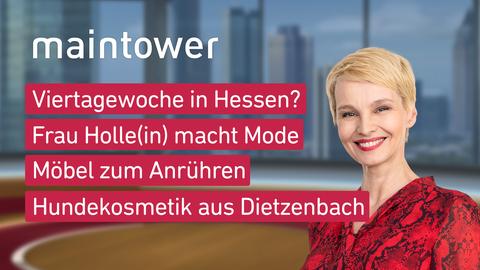 Themen sind: Viertagewoche in Hessen?, Frau Holle(in) macht Mode, Möbel zum Anrühren, Hundekosmetik aus Dietzenbach.