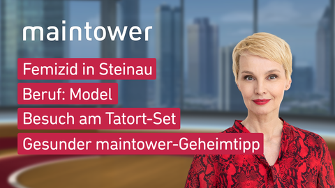 Themen sind u.a.: Femizid in Steinau, Beruf: Model, Besuch am Tatort-Set, Gesunder maintower-Geheimtipp.