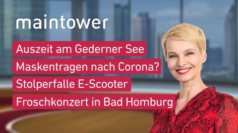 Themen sind u.a.: Auszeit am Gederner See, Maskentragen nach Corona?, Stolperfalle E-Scooter, Froschkonzert in Bad Homburg.