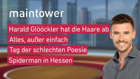 Moderator Marvin Fischer und die Themen: Harald Glööckler hat die Haare ab; Alles, außer einfach; Tag der schlechten Poesie; Spiderman in Hessen