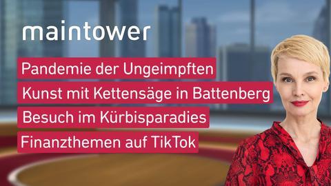 Moderatorin Susann Atwell sowie die Themen: Pandemie der Ungeimpften, Kunst mit Kettensäge in Battenberg, Besuch im Kürbisparadies, Finanzthemen auf TikTok