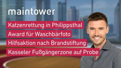 Moderator Marvin Fischer sowie die Themen: Katzenrettung in Philippsthal, Award für Waschbärfoto, Hilfsaktion nach Brandstiftung, Kasseler Fußgängerzone auf Probe.