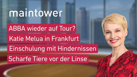 Moderatorin Susann Atwell sowie die Themen: ABBA wieder auf Tour?, Katie Melua in Frankfurt, Einschulung mit Hindernissen, Scharfe Tiere vor der Linse