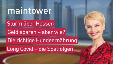 Moderatorin Susann Atwell sowie die Themen: Sturm über Hessen, Geld sparen – aber wie?, Die richtige Hundeernährung, Long Covid – die Spätfolgen