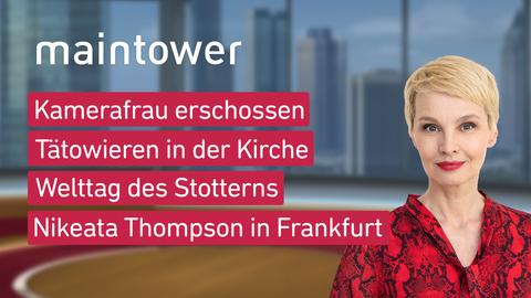 Moderatorin Susann Atwell sowie die Themen: Kamerafrau erschossen, Tätowieren in der Kirche, Welttag des Stotterns, Nikeata Thompson in Frankfurt