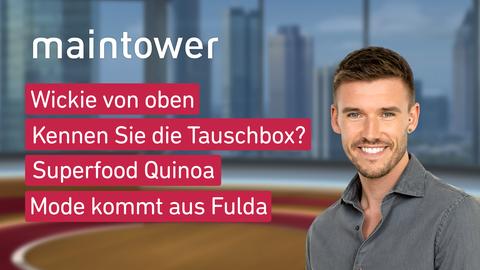 Moderator Marvin Fischer sowie die Themen: Wickie von oben, Kennen Sie die Tauschbox? Superfood Quinoa, Mode kommt aus Fulda