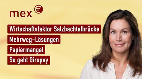 """Claudia Schick und die Themen bei """"mex"""" am 3. November: Wirtschaftsfaktor Salzbachtalbrücke, Mehrweg-Lösungen, Papiermangel, So geht Giropay"""