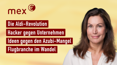"""Claudia Schick und die Themen bei """"mex. das marktmagazin"""" am 18. August: Die Aldi-Revolution, Hacker gegen Unternehmen, Ideen gegen den Azubi-Mangel, Flugbranche im Wandel"""