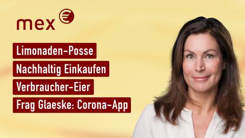 Themen sind u.a.: Limonaden-Posse, Nachhaltig Einkaufen, Verbraucher-Eier, Frag Glaeske: Corona-App