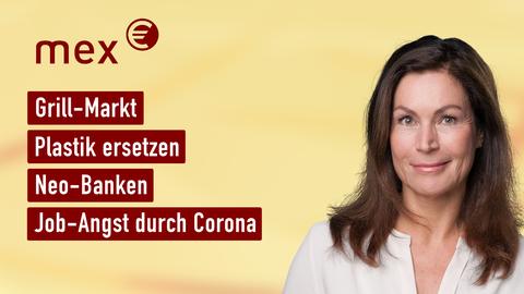 Themen sind u.a.: Grill-Markt, Plastik ersetzen, Neo-Banken, Job-Angst durch Corona.
