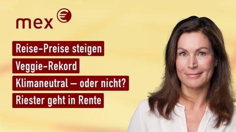 Themen sind u.a.: Reise-Preise steigen, Veggie-Rekord, Klimaneutral – oder nicht?, Riester geht in Rente.