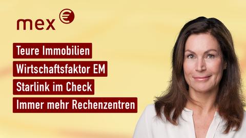 Themen sind u.a.: Teure Immobilien, Wirtschaftsfaktor EM, Starlink im Check, Immer mehr Rechenzentren.