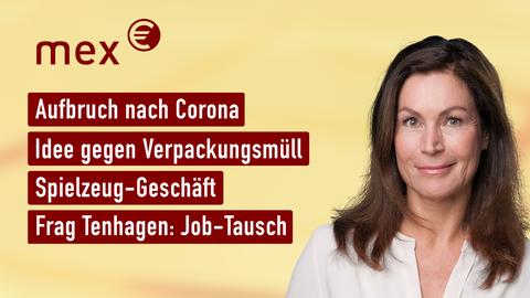 Themen sind u.a.: Aufbruch nach Corona, Idee gegen Verpackungsmüll, Spielzeug-Geschäft, Frag Tenhagen: Job-Tausch.