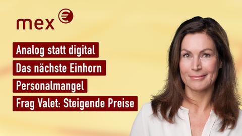 """Claudia Schick und die Themen bei """"mex"""" am 20. Oktober: Analog statt digital, Das nächste Einhorn, Personalmangel, Frag Valet: Steigende Preise"""