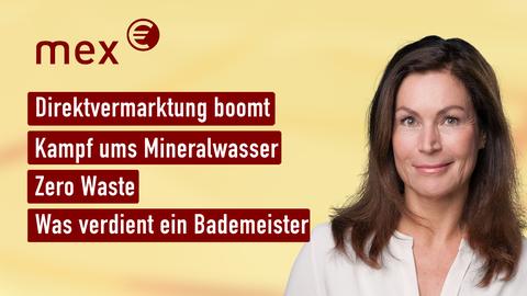 Moderatorin Claudia Schick sowie die Themen: Direktvermarktung boomt, Kampf ums Mineralwasser, Zero Waste, Was verdient ein Bademeister