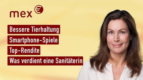 Moderatorin Claudia Schick sowie die Themen: Bessere Tierhaltung, Smartphone-Spiele, Top-Rendite,  Was verdient eine Sanitäterin?