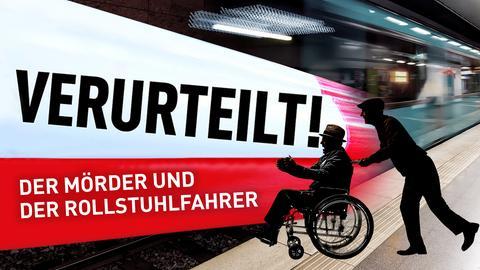 Verurteilt: Der Mörder und der Rollstuhlfahrer