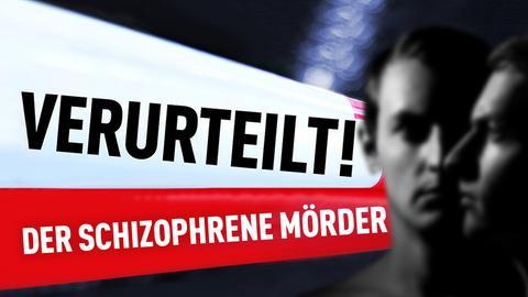 Verurteilt: Der schizophrene Mörder (24)