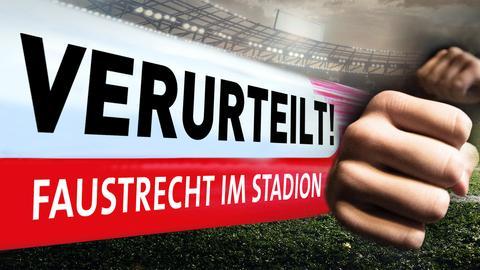 Blick ins Stadion und geballte Fäuste neben dem Verurteilt-Logo. Text: Faustrecht im Stadion.