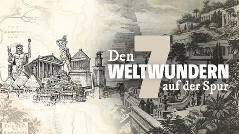 Eine Collage mit Zeichnungen der Sieben Weltwunder und dem Titel: Den 7 Weltwundern auf der Spur