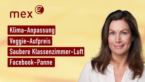 Moderatorin Claudia Schick sowie die Themen: Veggie-Aufpreis, Klima-Anpassung, Saubere Klassenzimmer-Luft, Facebook-Panne